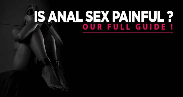Is Anal Sex painful Full Guide