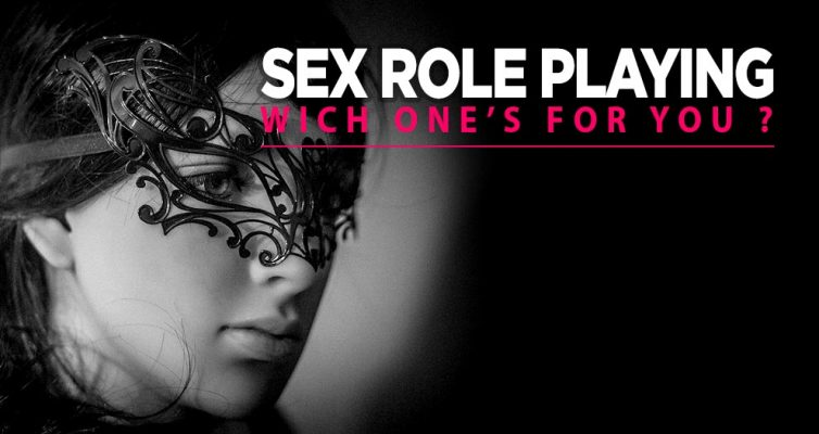 SEX ROLE-PLAYING WHICH ONES FOR YOU