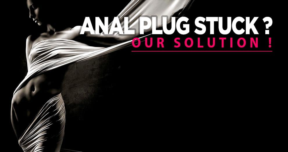 Stuck anal plug ? Here is the solution